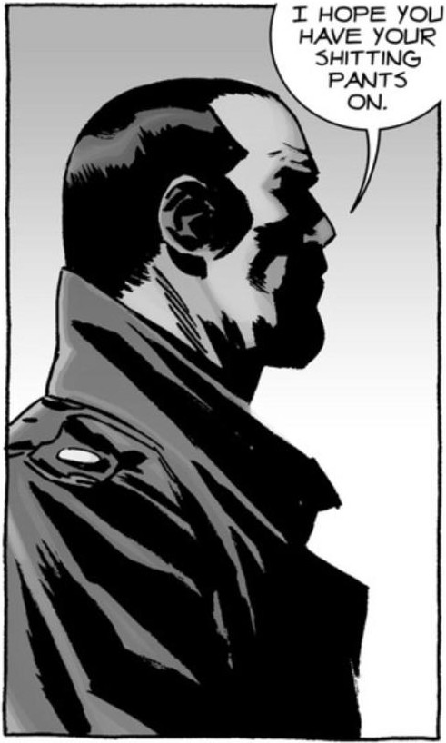 Negan: I hope you have your shitting pants on